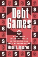 Debt Games: Strategic Interaction in International Debt Rescheduling-ExLibrary
