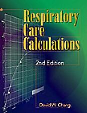 Respiratory Care Calculations by David Chang