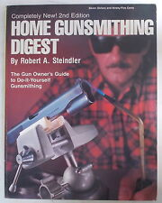 HOME GUNSMITHING DIGEST by Robert Steindler DO-IT-YOURSELF GUNSMITH GUIDE