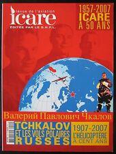 ICARE REVUE AVIATION No 200 de 2007 TCHKALOV ET LES VOLS POLAIRES RUSSES