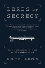 Lords of Secrecy : The National Security Elite and America's Stealth Warfare...
