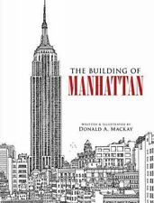 Dover Architecture Ser.: The Building of Manhattan by Donald A. Mackay (2010,...