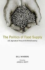 The Politics of Food Supply: U.S. Agricultural Policy in the World Economy (Yale