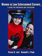 Women in Law Enforcement Careers: A Guide for Preparing and Succeeding (Prentice