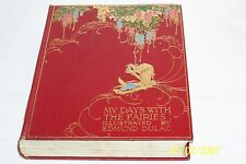 MY DAYS WITH THE FAIRIES by Mrs Rodolph Stawell, Edmund Dulac, Collectible, 1920