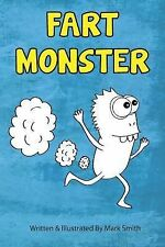 The Hilarious Misadventures of Jimmy Smith Ser.: Fart Monster : A Super Funny...