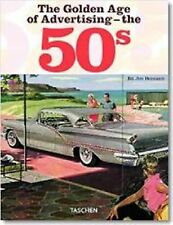 The GOLDEN AGE OF ADVERTISING 50's 1950's ADS Graphic Design Jim Heimann