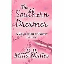 The Southern Dreamer : A Collection of Poetry 1967 - 2007 by D. P....