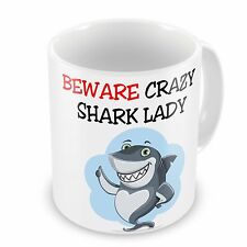 Beware Crazy SHARK Lady Funny Novelty Gift Mug