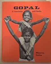 LIBRO - GOPAL IL FANCIULLO DELL'INDIA - MINERVA ITALICA 1969