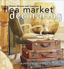 Flea Market Decorating: Creating Style with Vintage Finds (Better Homes & Garden
