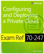 Exam Ref 70-247 Configuring And Deploying A Private Cloud (mcse) Thomas  Orin 97