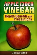 Apple Cider Vinegar: Health Benefits and Precautions (2014, Paperback)