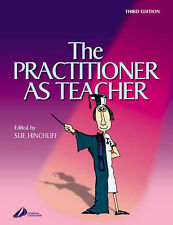 THE PRACTITIONER AS TEACHER, SUE HINCHLIFF BA MSC RGN RNT, Used; Good Book