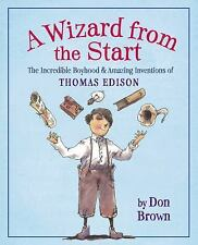A Wizard from the Start : The Incredible Boyhood and Amazing Inventions of...