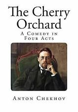 Top 100 Plays: The Cherry Orchard : A Comedy in Four Acts by Anton Chekhov...