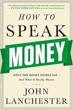 How to Speak Money: What the Money People Say-And What It Really Means, Lanchest