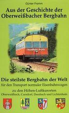 Aus der Geschichte der Oberweissbacher Bergbahn Oberweißbach Strecke Buch Book