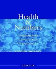 Health and Numbers: A Problems-Based Introduction to Biostatistics, Le, Chap T.,