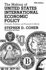 The Making of United States International Economic Policy  br  : Principles,...
