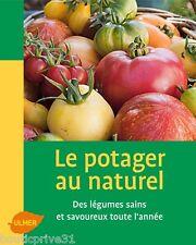 Livre  - Le Potager - Des Légumes Sains Et Savoureux Toute L'année