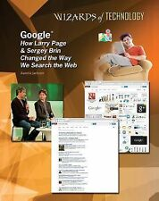 Google(Tm) : How Larry Page and Sergey Brin Changed the Way We Search the Web...
