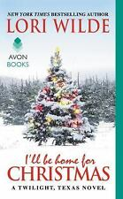 I'll Be Home for Christmas: A Twilight, Texas Novel by Wilde, Lori, Good Book