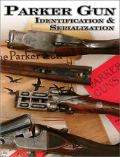 Parker Gun Identification & Serialization by C Price and S P Fjestad / Shotguns