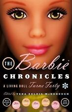 The Barbie Chronicles : A Living Doll Turns Forty (1999, Paperback)