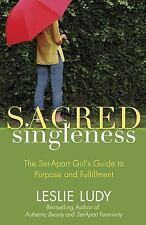 Sacred Singleness: The Set-Apart Girl's Guide to Purpose and Fulfillment, Ludy,