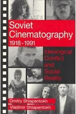 Soviet Cinematography, 1918-1991: Ideological Conflict and Social Reality (Commu