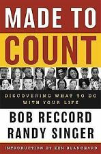 Made to Count: Discovering What to Do with Your Life, Randy Singer, Bob Reccord,