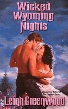 Wicked Wyoming Nights Greenwood, Leigh Mass Market Paperback