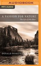 A Passion for Nature : The Life of John Muir by Donald Worster (2016, MP3 CD,...