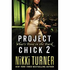 Project Chick II: What's Done in the Dark by Nikki Turner (2013, Paperback)