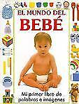 El mundo del bebe: mi primer libro de palabras e imagenes