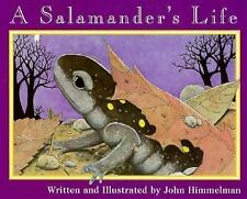 A Salamander's Life (Nature Upclose), Himmelman, John, Good Book