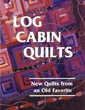 Log Cabin Quilts: New Quilts from an Old Favorite
