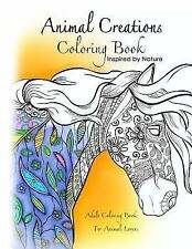 Animal Creations Coloring Book : Inspired by Nature by Cindy Elsharouni...