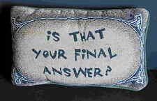 """Tapestry Pillow """"IS THAT YOUR FINAL ANSWER"""" Want to Be MILLIONAIRE TV FREE SH"""