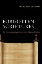 Forgotten Scriptures : The Selection and Rejection of Early Religious...