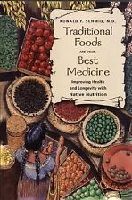 Traditional Foods Are Your Best Medicine: Improving Health and Longevity with N