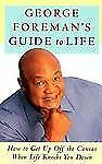 George Foreman's Guide to Life: How to Get Up Off the Canvas When Life Knocks Yo
