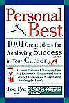 Personal Best : 1001 Great Ideas for Achieving Success in Your Career by Joe...