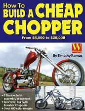"""NEW"" How to Build a Cheap Chopper by Timothy Remus (2004, Paperback / Pictures"