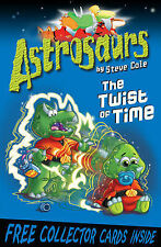 Astrosaurs: The Twist of Time: Book 17, Steve Cole