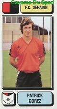 233 PATRICK GOREZ BELGIQUE FC.SERAING STICKER FOOTBALL 1983 PANINI