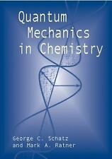 Quantum Mechanics in Chemistry by Mark A. Ratner and George C. Schatz (2002,...