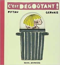 C'est Degoutant! (It's Disgusting!) Children's Book in French Pittau and Gervais