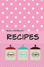 Blank Cookbook Recipes: Blank Recipe Book Journal for Jotting Dow 9781503207820